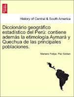 Diccionario Geografico Estadistico del Peru