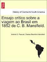 Ensajo Critico Sobre a Viagem Ao Brasil Em 1852 de C. B. Mansfield.