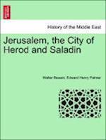 Jerusalem, the City of Herod and Saladin