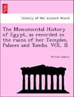 The Monumental History of Egypt, as recorded in the ruins of her Temples, Palaces and Tombs. VOL. II af William Osburn
