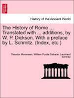 The History of Rome ... Translated with ... Additions, by W. P. Dickson. with a Preface by L. Schmitz. (Index, Etc.) Part II. af Leonhard Schmitz, William Purdie Dickson, Theodor Mommsen