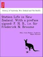 Station Life in New Zealand. With a preface signed: F. N. B., i.e. Sir Frederick N. Broome af Frederick Napier Broome, Mary Anne Barker