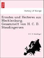 Ernstes Und Heiteres Aus Mecklenburg. Gesammelt Von H. C. D. Staudingersen