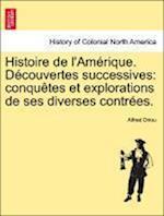 Histoire de L'Am Rique. D Couvertes Successives