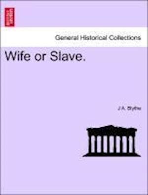 Wife or Slave.