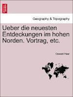 Ueber Die Neuesten Entdeckungen Im Hohen Norden. Vortrag, Etc.