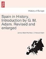 Spain in History. Introduction by G. M. Adam. Revised and enlarged af G Mercer Adam, James Albert Harrison