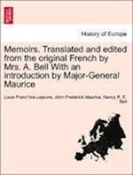 Memoirs. Translated and edited from the original French by Mrs. A. Bell With an introduction by Major-General Maurice af Louis Franc¸ois Lejeune, Nancy R. E. Bell, John Frederick Maurice