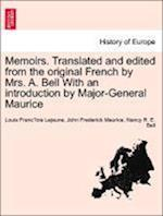 Memoirs. Translated and edited from the original French by Mrs. A. Bell With an introduction by Major-General Maurice