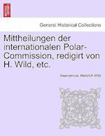Mittheilungen Der Internationalen Polar-Commission, Redigirt Von H. Wild, Etc.