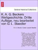 K. A. G. Beckers Weltgeschichte. Dritte Auflage, Neu Bearbeitet Von G. L. Staedler af K. A. G. Becker, Gustav Leopold Staedler