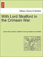 With Lord Stratford in the Crimean War.