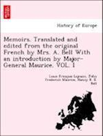 Memoirs. Translated and Edited from the Original French by Mrs. A. Bell with an Introduction by Major-General Maurice. Vol. I af Louis Franc Lejeune, John Frederick Maurice, Nancy R E Meugens Bell