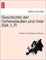 Geschichte Der Hohenstaufen Und Ihrer Zeit. L.P. Dritter Band af Friedrich Ludwig Georg Von Raumer