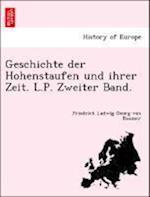 Geschichte Der Hohenstaufen Und Ihrer Zeit. L.P. Zweiter Band. af Friedrich Ludwig Georg Von Raumer