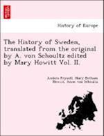 The History of Sweden, Translated from the Original by A. Von Schoultz Edited by Mary Howitt Vol. II. af Anne Von Schoultz, Anders Fryxell, Mary Botham Howitt