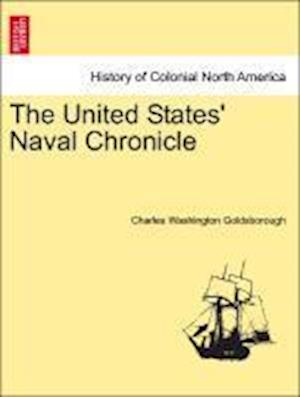 The United States' Naval Chronicle. Vol. I.
