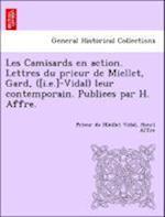 Les Camisards En Action. Lettres Du Prieur de Miellet, Gard, ([I.E.]-Vidal) Leur Contemporain. Publiees Par H. Affre. af Henri Affre, Prieur De Miellet Vidal