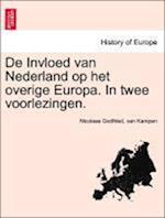 de Invloed Van Nederland Op Het Overige Europa. in Twee Voorlezingen.