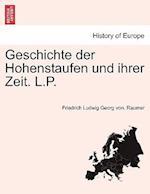 Geschichte Der Hohenstaufen Und Ihrer Zeit. L.P. Sechster Band. af Friedrich Ludwig Georg Von Raumer