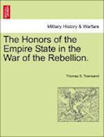 The Honors of the Empire State in the War of the Rebellion. af Thomas S. Townsend