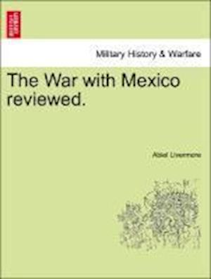 The War with Mexico reviewed.