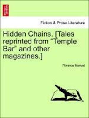 "Hidden Chains. [Tales reprinted from ""Temple Bar"" and other magazines.]"