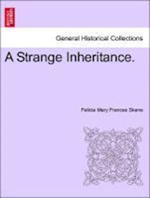 A Strange Inheritance.