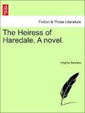 The Heiress of Haredale. A novel.