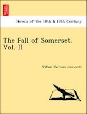 The Fall of Somerset. Vol. II