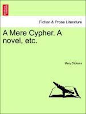 A Mere Cypher. A novel, etc.