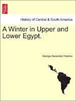 A Winter in Upper and Lower Egypt. af George Alexander Hoskins