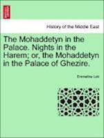 The Mohaddetyn in the Palace. Nights in the Harem; or, the Mohaddetyn in the Palace of Ghezire. af Emmeline Lott