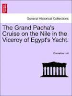 The Grand Pacha's Cruise on the Nile in the Viceroy of Egypt's Yacht.