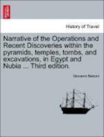 Narrative of the Operations and Recent Discoveries within the pyramids, temples, tombs, and excavations, in Egypt and Nubia ... Vol. II. Third edition af Giovanni Belzoni