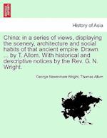 China af George Newenham Wright, Thomas Allom