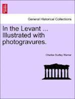 In the Levant, Vol. I af Charles Dudley Warner