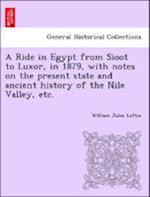 A Ride in Egypt from Sioot to Luxor, in 1879, with notes on the present state and ancient history of the Nile Valley, etc.