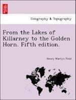 From the Lakes of Killarney to the Golden Horn. Fifth edition.