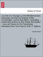 Journal of a Voyage up the Mediterranean; principally among the Islands of the Archipelago, and in Asia Minor: including ... particulars relative to t