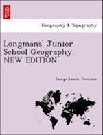 Longmans' Junior School Geography. New Edition af George Goudie Chisholm