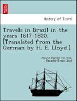 Travels in Brazil in the years 1817-1820. [Translated from the German by H. E. Lloyd.]