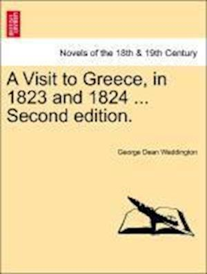 A Visit to Greece, in 1823 and 1824 ... Second Edition.