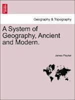 A System of Geography, Ancient and Modern. af James Playfair