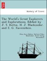 The World's Great Explorers and Explorations. Edited by J. S. Keltie, H. J. Mackinder. and E. G. Ravenstein. af Ernst Georg Ravenstein, John Scott Keltie, Halford John Mackinder