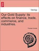 Our Gold Supply af Thomas Cornish