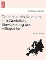 Deutschlands Kolonien, ihre Gestaltung, Einwickelung und Hilfsquellen. af Rochus Schmidt