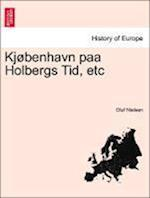 Kjobenhavn Paa Holbergs Tid, Etc