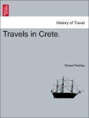 Bog, hæftet Travels in Crete. VOLUME I af Robert Pashley