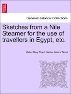 Sketches from a Nile Steamer for the use of travellers in Egypt, etc.